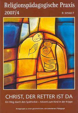 Christ, der Retter ist da. Ein Weg durch den Spätherbst-Advent zum Kind in der Krippe von Kett,  Franz