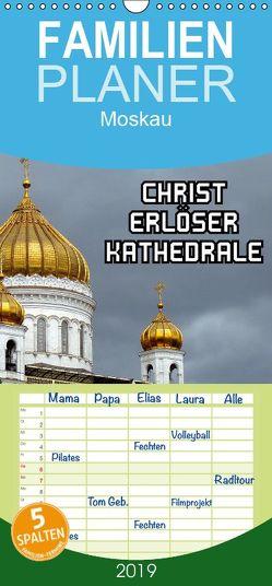 CHRIST-ERLÖSER-KATHEDRALE MOSKAU – Familienplaner hoch (Wandkalender 2019 , 21 cm x 45 cm, hoch) von von Loewis of Menar,  Henning