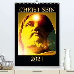 CHRIST SEIN * 2021 (Premium, hochwertiger DIN A2 Wandkalender 2021, Kunstdruck in Hochglanz) von Labusch,  Ramon