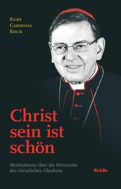 Christ sein ist schön von Koch,  Kurt Cardinal
