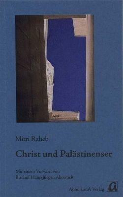 Christ und Palästinenser von Abromeit,  Hans J, Raheb,  Mitri