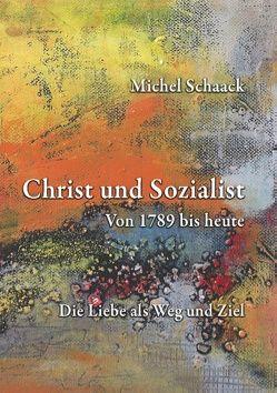 Christ und Sozialist von Schaack,  Michel