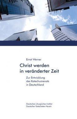 Christ werden in veränderter Zeit von Werner,  Ernst