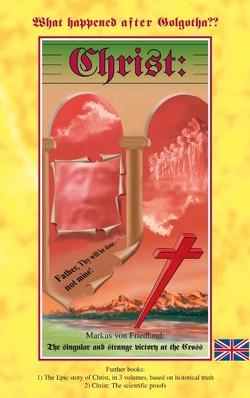 Christ: What happened after Golgotha? von Friedland,  Markus von