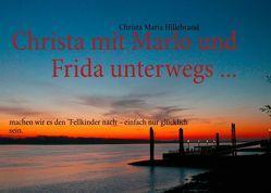 Christa mit Marlo und Frida unterwegs … von Hillebrand,  Christa Maria