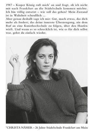 Christa Näher. 26 Jahre Städelschule Frankfurt am Main. 1987 – 2013 von Näher,  Christa