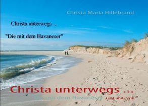 Christa unterwegs … von Hillebrand,  Christa Maria