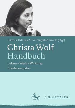 Christa Wolf-Handbuch von Hilmes,  Carola, Nagelschmidt,  Ilse