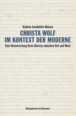 Christa Wolf im Kontext der Moderne von Sandhöfer-Klesen,  Kathrin