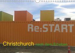 Christchurch nach dem Erdbeben (Wandkalender 2019 DIN A4 quer) von Voigt-Papke,  Gabriele