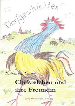 Christelchen und ihre Freundin von Gumz,  Katharina