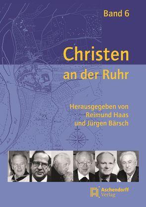 Christen an der Ruhr, Band 6 von Bärsch,  Jürgen, Haas,  Reimund
