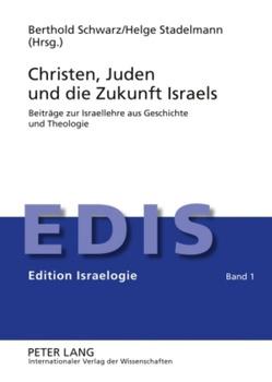 Christen, Juden und die Zukunft Israels von Schwarz,  Berthold, Stadelmann,  Helge