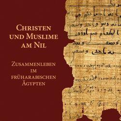 Christen und Muslime am Nil von Berkes,  Lajos, Willer,  Laura
