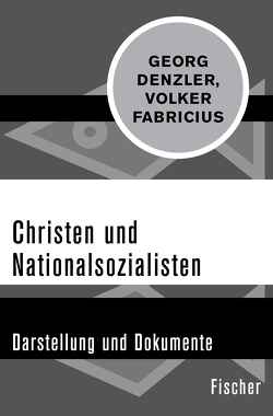 Christen und Nationalsozialisten von Denzler,  Georg, Fabricius,  Volker