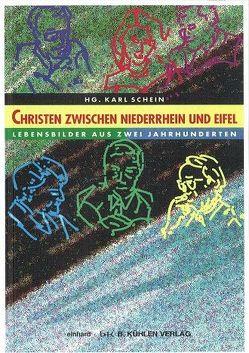 Christen zwischen Niederrhein und Eifel von Schein,  Karl