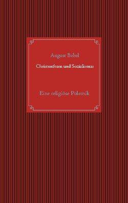 Christenthum und Sozialismus von Bebel,  August