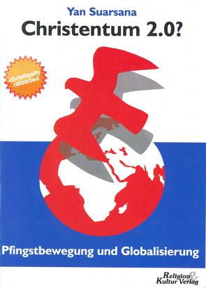 Christentum 2.0? – Pfingstbewegung und Globalisierung von Suarsana,  Yan