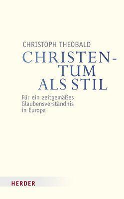 Christentum als Stil von Theobald,  Christoph