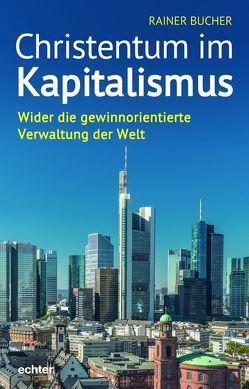 Christentum im Kapitalismus von Bucher,  Rainer