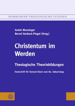 Christentum im Werden. Festschrift für Konrad Stock zum 80. Geburtstag von Harbeck-Pingel,  Bernd, Munzinger,  André