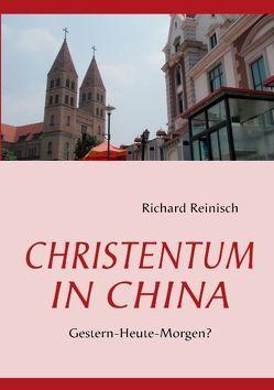 Christentum in China von Reinisch,  Richard