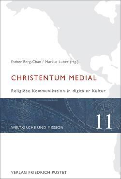 Christentum Medial von Berg-Chan,  Esther (Hg.), Luber SJ,  Markus