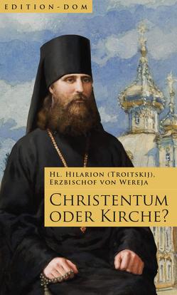 Christentum oder Kirche? von Schmelzer,  Swetlana, Troitskij,  Hilarion
