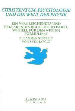Christentum, Psychologie und die Welt der Physik von Jaeggi,  Sven