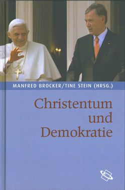 Christentum und Demokratie von Amirpur,  Katajun, Brocker,  Manfred, Forst,  Rainer, Fücks,  Ralf, Hoye,  William J., Isensee,  Josef, Kallscheuer,  Otto, Kobusch,  Theo, Maier,  Hans, Ottmann,  Henning, Preuss,  Ulrich K, Roellecke,  Gerd, Roth,  Klaus, Stein,  Tine, Uertz,  Rudolf, Vögele,  Wolfgang