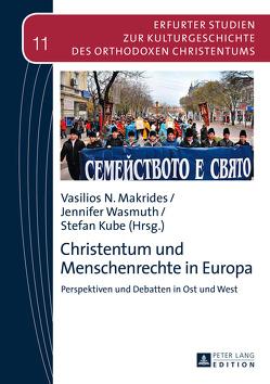 Christentum und Menschenrechte in Europa von Kube,  Stefan, Makrides,  Vasilios N., Wasmuth,  Jennifer