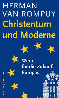 Christentum und Moderne von Rompuy,  Herman