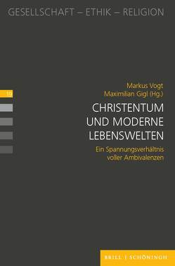 Christentum und moderne Lebenswelten von Gigl,  Maximilian, Vogt,  Markus