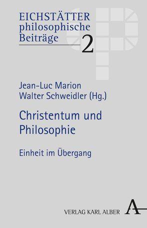 Christentum und Philosophie von Marion,  Jean-Luc, Schweidler,  Walter