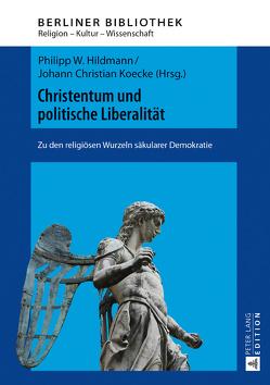Christentum und politische Liberalität von Hildmann,  Philipp W., Koecke,  Johann Christian