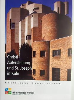 Christi Auferstehung und St. Joseph in Köln von Hoffmann,  Godehard, Meys,  Oliver, Wiemer,  Karl P