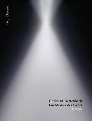 Christian Bartenbach – Ein Meister des Lichts von Klingler,  Christa