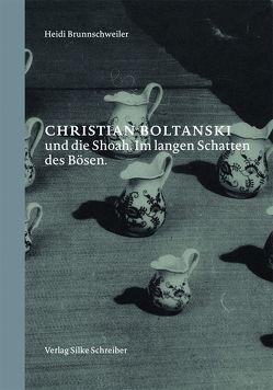 Christian Boltanski und die Shoah von Brunnschweiler,  Heidi