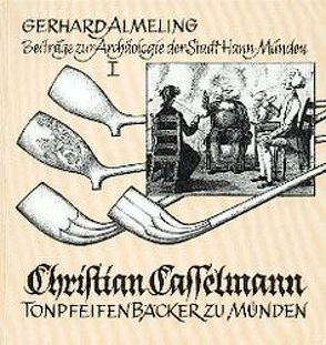 Christian Casselmann, Tonpfeifenbäcker zu Münden von Almeling,  Gerhard