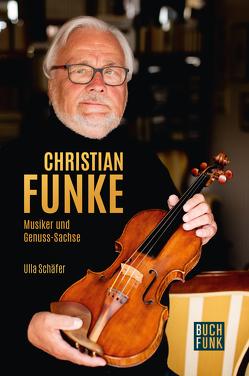 Christian Funke – Musiker und Genuss-Sachse von Schäfer,  Ulla