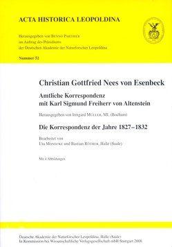 Christian Gottfried Nees von Esenbeck. Amtliche Korrespondenz mit Karl Sigmund Freiherr von Altenstein von Monecke,  Uta, Müller,  Irmgard, Röther,  Bastian
