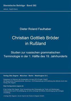 Christian Gottlieb Bröder in Rußland von Faulhaber,  Dieter Roland
