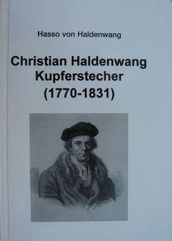 Christian Haldenwang Kupferstecher (1770-1831) von Eimer,  Gerhard, Haldenwang,  Hasso von