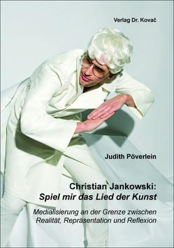 Christian Jankowski: Spiel mir das Lied der Kunst von Pöverlein,  Judith