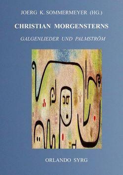 Christian Morgensterns Galgenlieder und Palmström von Morgenstern,  Christian, Sommermeyer,  Joerg K., Syrg,  Orlando