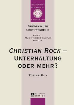 «Christian Rock» – Unterhaltung oder mehr? von Kabus,  Wolfgang, Rux,  Tobias