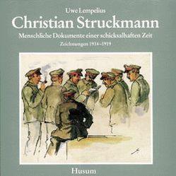 Christian Struckmann – Menschliche Dokumente einer schicksalhaften Zeit von Lempelius,  Uwe