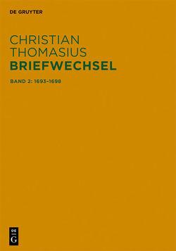 Christian Thomasius: Briefwechsel / Briefe 1693–1698 von Grunert,  Frank, Hambrock,  Matthias, Kühnel,  Martin, Thiele,  Andrea