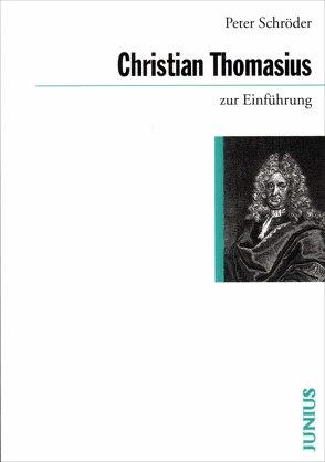 Christian Thomasius zur Einführung von Schröder,  Peter