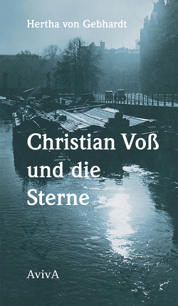 Christian Voß und die Sterne von Hermanns,  Doris, von Gebhardt,  Hertha